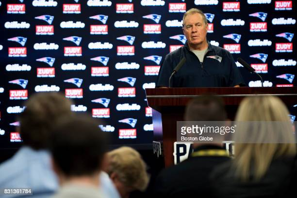 New England Patriots head coach Bill Belichick speaks during a press conference at Gillette Stadium in Foxborough Mass August 14 2017