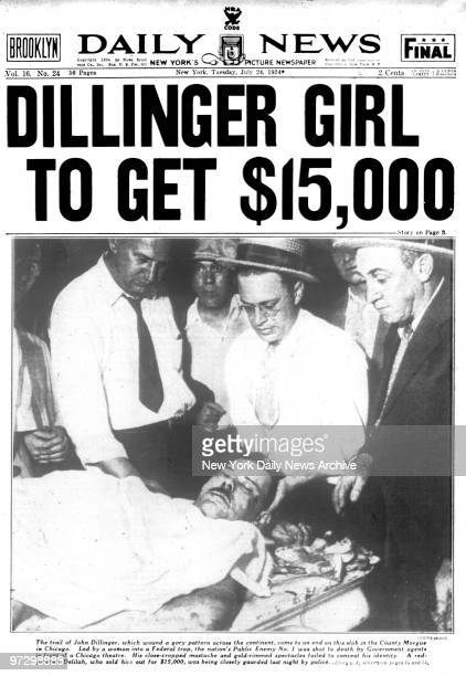 New York Daily News front page August 24 DILLINGER GIRL TO GET $15 The trail of John Dillinger which wound a gory pattern across the continent came...