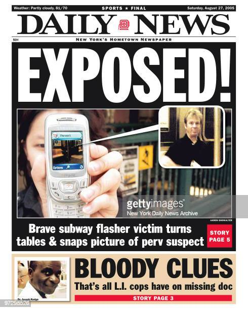 New York Daily News front page dated Aug 27 Headline EXPOSED Brave subway flasher victim turns tables snaps picture of perv suspect Image from cell...