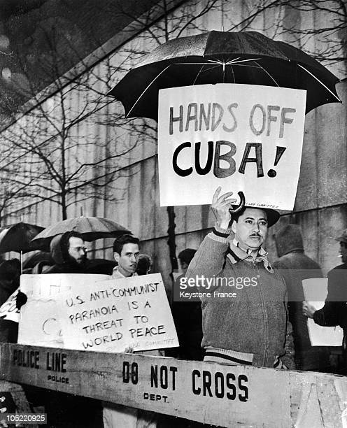 New Yorkers Holding Such Banners 'Don'T Touch To Cuba' 'The Us Anticommunist Obsession Threatens The Peace In The World' During The Bay Of Pigs...