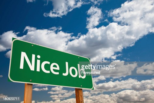 Nice Job Green Road Sign with Sky : Stock Photo