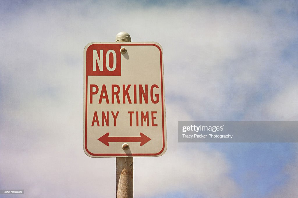 A 'No Parking Any Time' Sign.