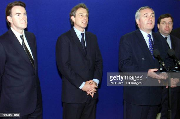Northern Ireland Secretary of State Peter Mandelson Prime Minister Tony Blair Irish Prime Minister Bertie Ahern and Irish Foreign affairs minister...