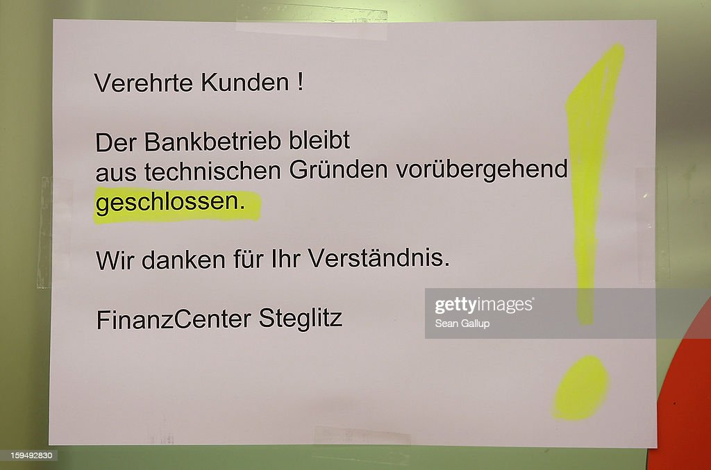 A notice at the entrance to a locked Steglitz district branch of Berliner Volksbank reads: 'Dear Customers! Due to technical reasons the bank shall remain temporarily closed. We thank you for your understanding,' following a robbery of the bank that likely occured in the early morning hours on January 14, 2013 in Berlin, Germany. According to police the robbers dug a 30 meter long tunnel from a nearby underground parking garage to access the vault of the bank and made off with the contents.