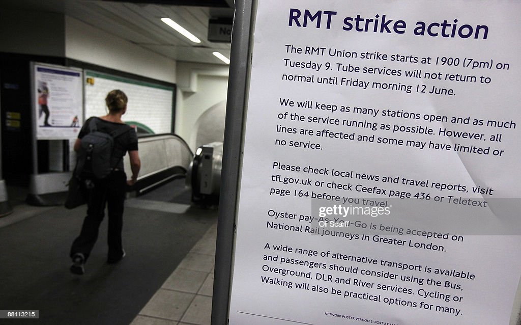 A notice informing commuters of the RMT Union's tube strike is displayed in Clapham Common Underground Station on June 11, 2009 in London, England. A 48 hour strike began at 7pm on Tuesday after discussions over pay and working conditions between London Underground bosses and the RMT Union failed to reach a conclusion.