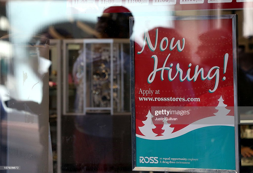 A now hiring sign hangs in the window of a Ross clothing store on December 7, 2012 in San Francisco, United States. The U.S. Labor Department releases a study showing the economy added 146,000 jobs in November, and the unemployment rate fell to 7.7 percent from 7.9 percent the previous month.