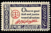 """The quotation  was created by George Washington""""Observe Good Faith and Justice Toward all Nations"""" Postal stamp was issued as part of the American Credo issues in 196-61."""