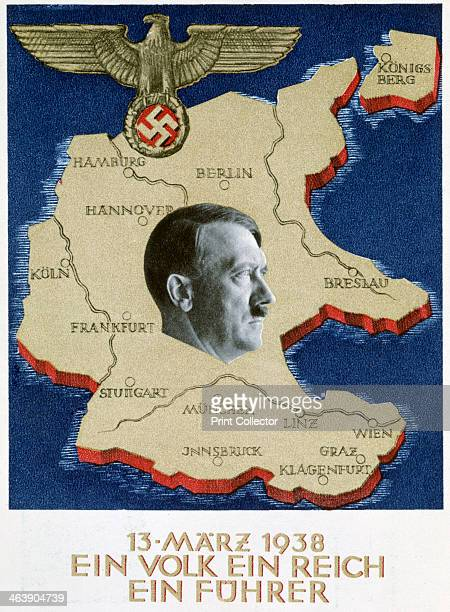 'One People One Empire One Leader' 13 March 1938 Propaganda poster celebrating the Anschluss the annexation of Austria by Nazi Germany that took...
