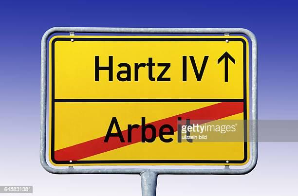 Ortsschild Hartz IV Ende Arbeit