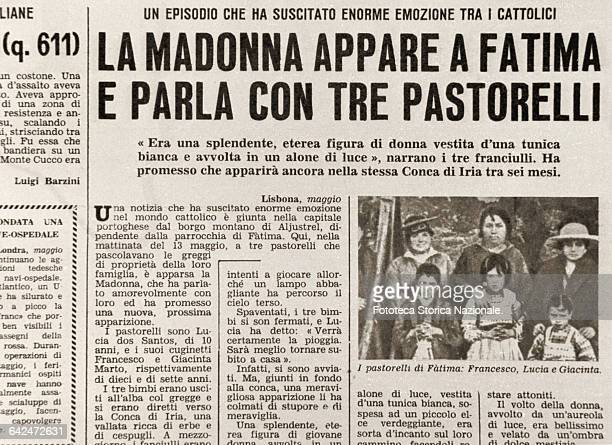 Our Lady appears at Fatima and talk to three shepherd children The Italian newspapers give the news of the apparitions of Fatima in Portugal 13 May...