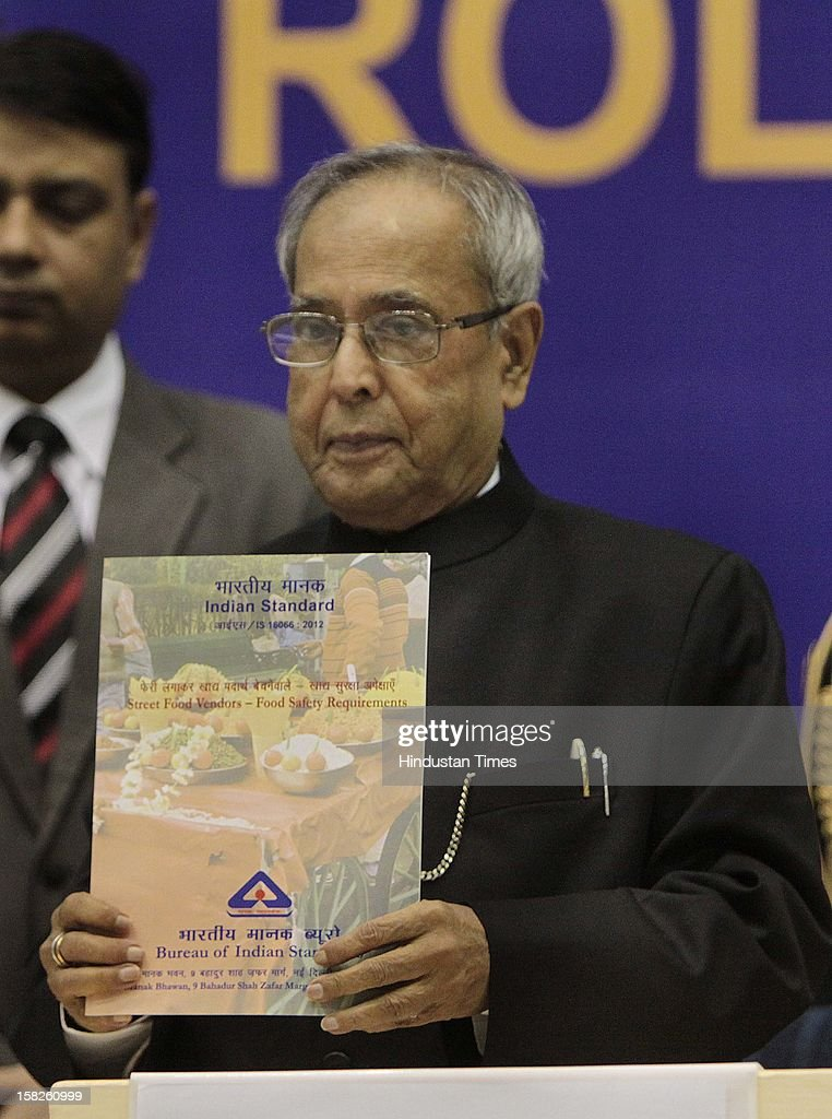 Persident of indaia Pranab Mukherjee during a Release of Indian Standard Steet Food Vendors - Food Safety Requirements at National Seminar on Food Safety – Role of Standards at vigyan Bhawan on December 12, 2012 in New Delhi, India.