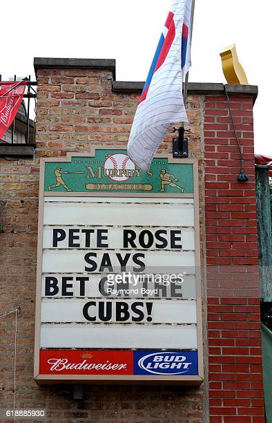 'Pete Rose Says Bet On The Cubs' sign on the side wall of Murphy's Bleachers Sports Pub to celebrate the Cubs' World Series birth in Chicago Illinois...