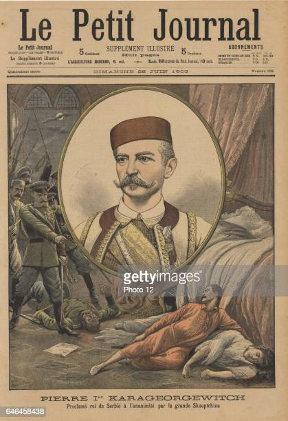 Peter I declared King of Serbia after the assassination of Alexander and his wife Queen Draga on 11 June 1903 Peter reigned until 1918 From 'Le Petit...