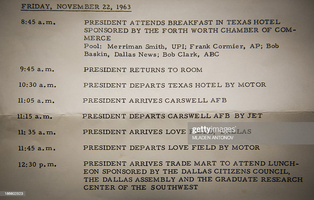 A photo made November 4, 2013 in Washington, DC shows the official schedule of former US President John F. Kennedy, distributed by the White House Office prior to his trip to Dallas, Texas and showing his movement between 8:45 am and 12:30 pm on the morning of November 22, 1963, during which he was assassinated. November 22, 2013 marks the 50th anniversary of the assassination of US President John F. Kennedy in Dallas, Texas.