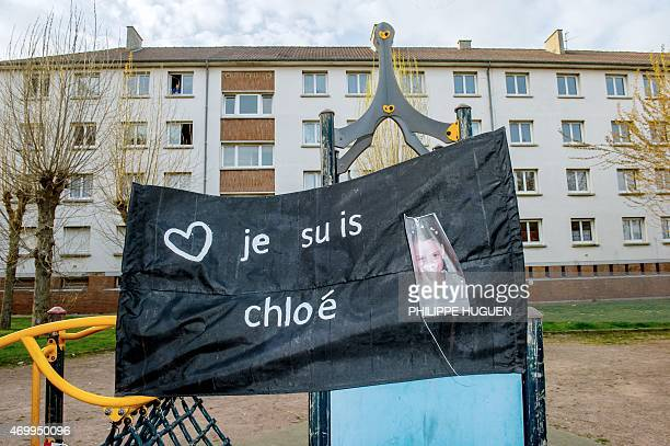 A photo shows on April 16 2015 in Calais northern France a banner reading 'I am Chloe' after a march in homage to a nineyearold girl who was killed a...