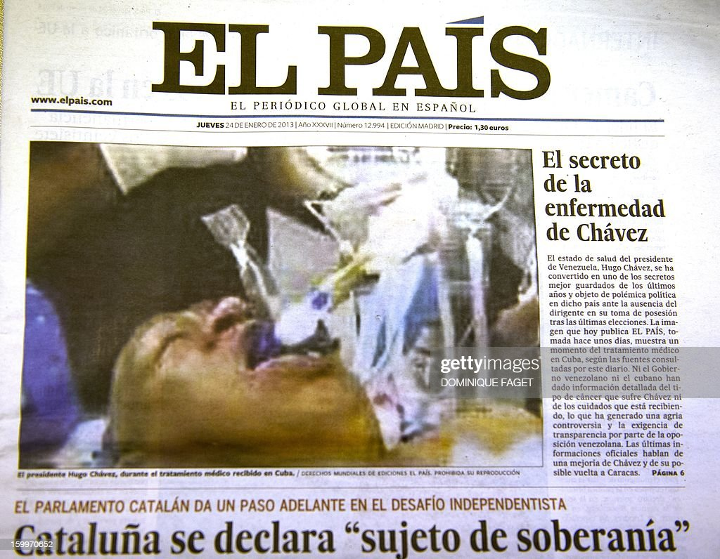 Picture taken on January 24, 2013 in Madrid of the front page of the Spanish newpaper 'El Pais' edition of January 23, 2013 publishing a photograph supposedly of ailing Venezuelan President Hugo Chavez in his hospital bed. Spain's leading newspaper El Pais apologised on January 24, 2013 after publishing a front-page photograph supposedly of ailing Venezuelan President Hugo Chavez in his hospital bed, and then discovering the patient was actually someone else. The dramatic photograph, which claimed to show Chavez lying in a Cuban hospital after his cancer operation with tubes emerging from his mouth, sparked a furious reaction from Venezuela.
