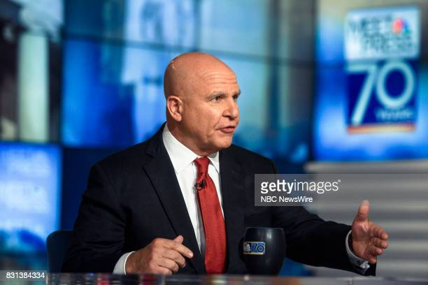 – Lt Gen HR McMaster National Security Adviser to President Trump appears on 'Meet the Press' in Washington DC Sunday Aug 13 2017