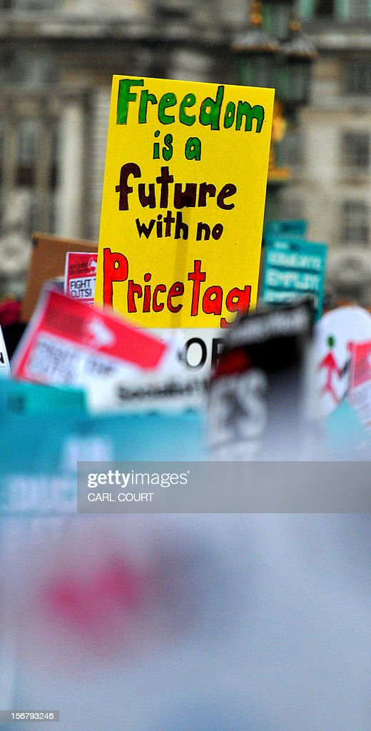 A placard is pictured during a student rally in central London on November 21, 2012 against sharp rises in university tuition fees, funding cuts and high youth unemployment.