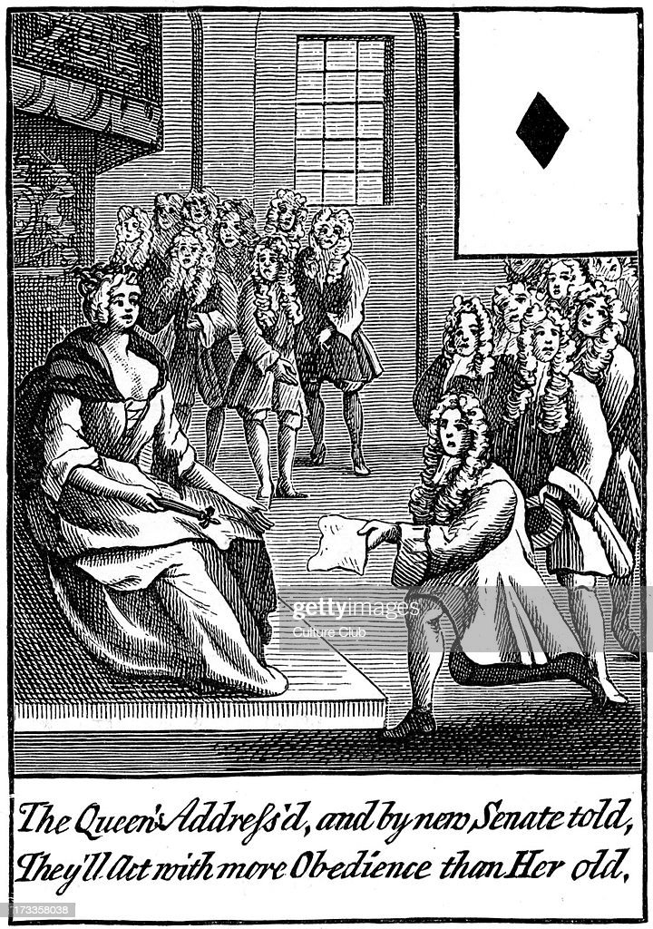'The Queen's Anne address'd and by new Senate told They'll Act with more Obedience than Her old' August 1710 Queen Anne dismissed the Whig ministry...