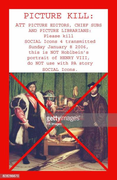 Please kill SOCIAL Icons 4 transmitted Sunday January 8 2006 this is NOT Hoblbein's portrait of HENRY VIII do NOT use with PA story SOCIAL Icons