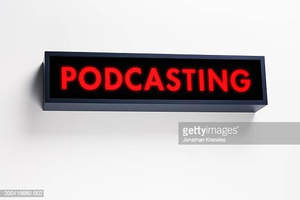 'Podcasting' illuminated sign