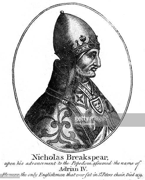 Pope Adrian IV Born Nicholas Breakspear Adrian IV is the only Englishman to have been Pope His papacy lasted from 11541159