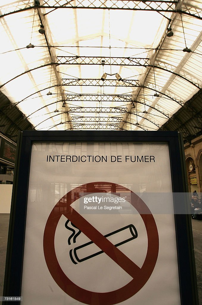 A poster ban to smoke is seen outside the eastern railway station on January 31, 2007 in Paris, France. France introduces a smoking ban in public places from February 1, 2007. Bars, restaurants, hotels and night clubs will follow from January 1, 2008.