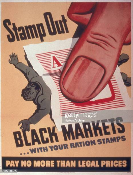 Poster entitled 'Stamp Out Black Markets With Your Ration Stamps Pay No More than Legal Prices' depicts am oversized thumb as it squashes the grey...