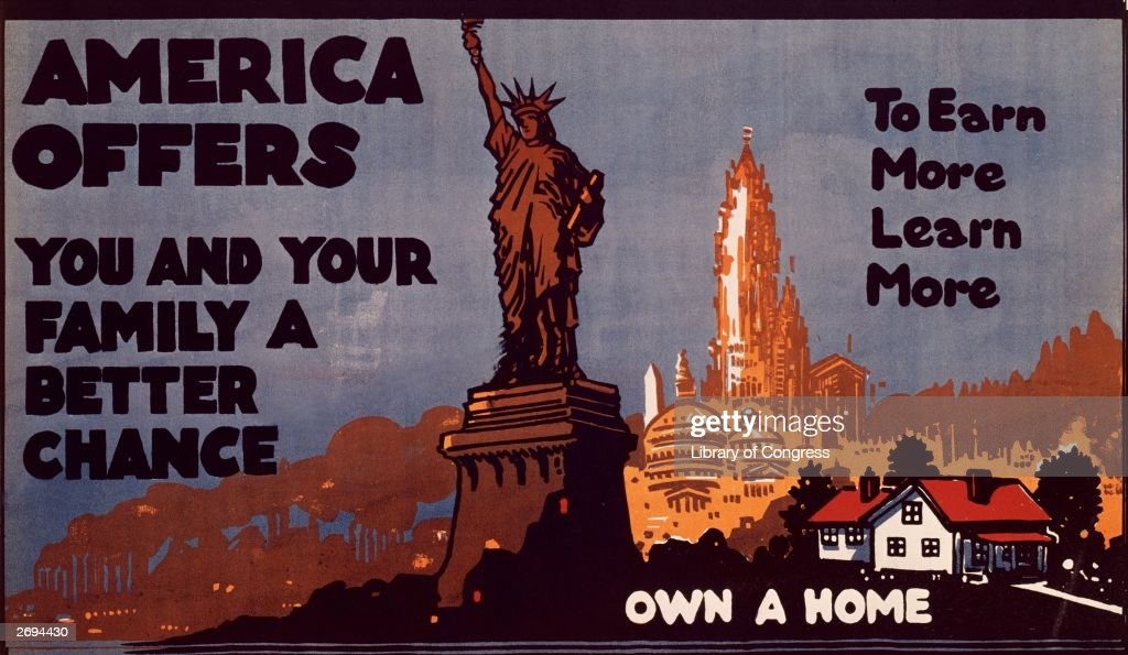 A poster featuring the Statue of Liberty and extolling the virtues of the United States of America and explaining what it can offer immigrants, including 'a better chance to earn more, learn more' and 'own a home'.