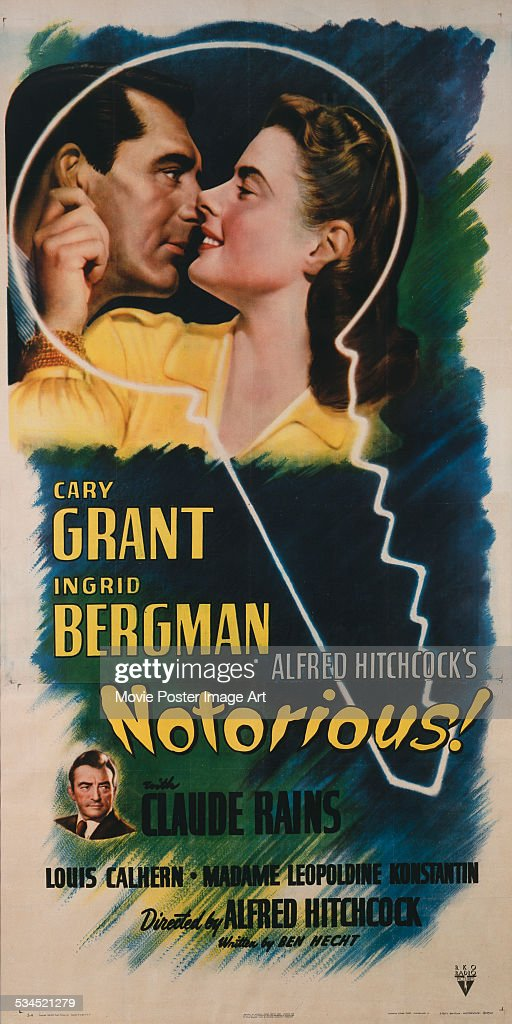 A US poster for Alfred Hitchcock's 1946 spy thriller, 'Notorious', starring Cary Grant, Ingrid Bergman and <a gi-track='captionPersonalityLinkClicked' href=/galleries/search?phrase=Claude+Rains&family=editorial&specificpeople=228466 ng-click='$event.stopPropagation()'>Claude Rains</a> (bottom).
