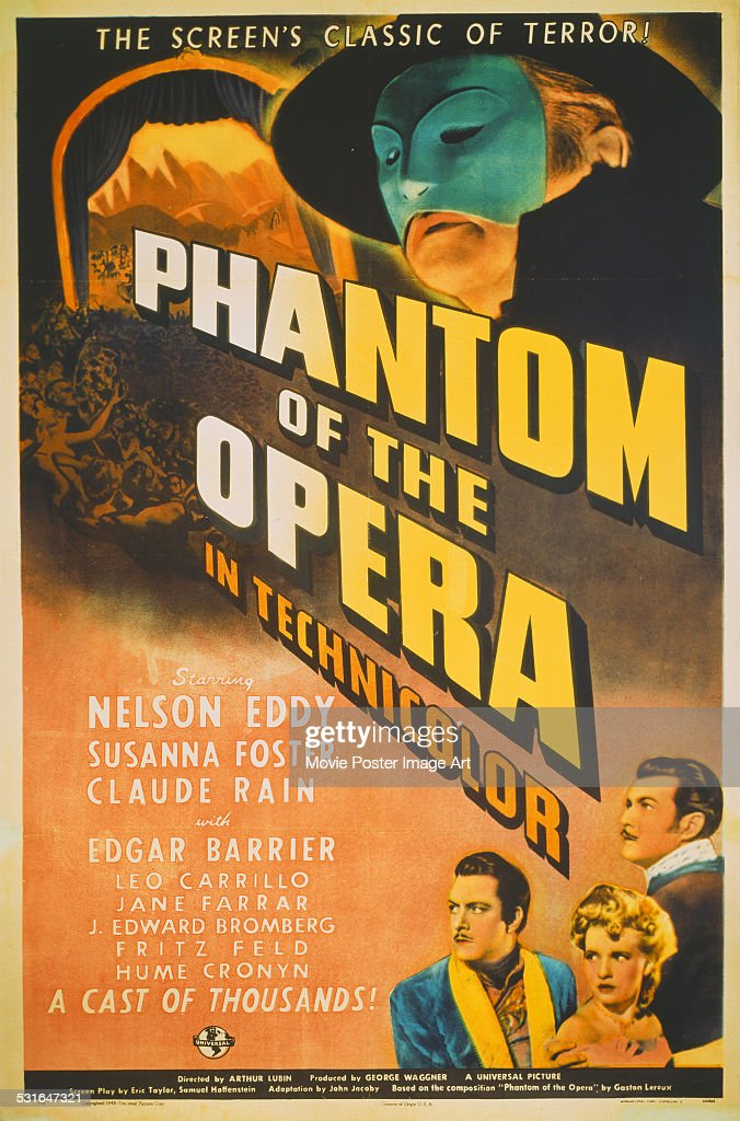 A poster for Arthur Lubin's 1943 drama 'Phantom of the Opera' starring Nelson Eddy, Susanna Foster, and <a gi-track='captionPersonalityLinkClicked' href=/galleries/search?phrase=Claude+Rains&family=editorial&specificpeople=228466 ng-click='$event.stopPropagation()'>Claude Rains</a>.
