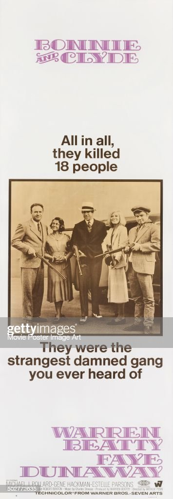 A poster for Arthur Penn's 1967 crime film 'Bonnie and Clyde' starring (L-R) <a gi-track='captionPersonalityLinkClicked' href=/galleries/search?phrase=Gene+Hackman&family=editorial&specificpeople=226896 ng-click='$event.stopPropagation()'>Gene Hackman</a>, <a gi-track='captionPersonalityLinkClicked' href=/galleries/search?phrase=Estelle+Parsons&family=editorial&specificpeople=221565 ng-click='$event.stopPropagation()'>Estelle Parsons</a>, <a gi-track='captionPersonalityLinkClicked' href=/galleries/search?phrase=Warren+Beatty&family=editorial&specificpeople=201478 ng-click='$event.stopPropagation()'>Warren Beatty</a>, <a gi-track='captionPersonalityLinkClicked' href=/galleries/search?phrase=Faye+Dunaway&family=editorial&specificpeople=204694 ng-click='$event.stopPropagation()'>Faye Dunaway</a>, and Michael J. Pollard.