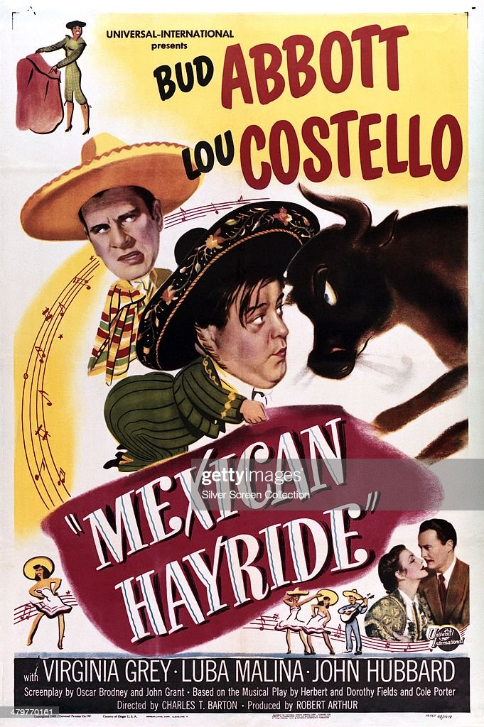 A poster for Charles Barton's 1948 Abbott and Costello comedy 'Mexican Hayride', starring <a gi-track='captionPersonalityLinkClicked' href=/galleries/search?phrase=Bud+Abbott&family=editorial&specificpeople=228402 ng-click='$event.stopPropagation()'>Bud Abbott</a> (centre) and <a gi-track='captionPersonalityLinkClicked' href=/galleries/search?phrase=Lou+Costello&family=editorial&specificpeople=123845 ng-click='$event.stopPropagation()'>Lou Costello</a>.