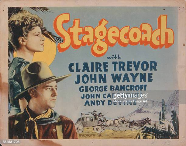 A poster for John Ford's 1939 adventure film 'Stagecoach' starring John Wayne and Claire Trevor