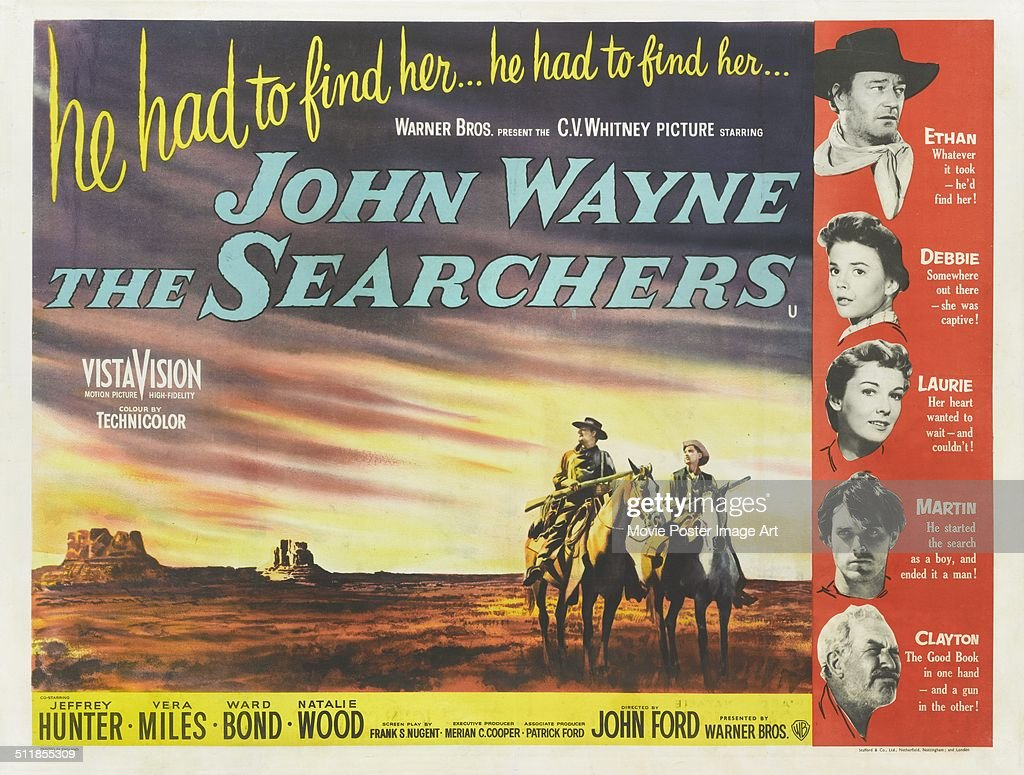 A poster for John Ford's 1956 western 'The Searchers' starring <a gi-track='captionPersonalityLinkClicked' href=/galleries/search?phrase=John+Wayne&family=editorial&specificpeople=69997 ng-click='$event.stopPropagation()'>John Wayne</a> and <a gi-track='captionPersonalityLinkClicked' href=/galleries/search?phrase=Jeffrey+Hunter&family=editorial&specificpeople=1649476 ng-click='$event.stopPropagation()'>Jeffrey Hunter</a>.