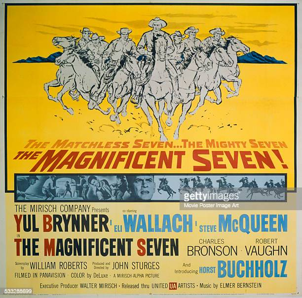 A poster for John Sturges's 1960 western 'The Magnificent Seven' starring Yul Brynner Steve McQueen Charles Bronson Eli Wallach and Robert Vaughn