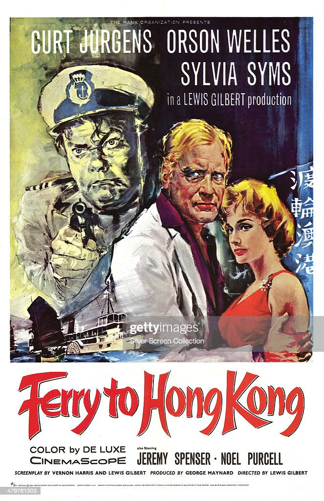 A poster for Lewis Gilbert's 1959 melodrama 'Ferry To Hong Kong', starring (left to right) <a gi-track='captionPersonalityLinkClicked' href=/galleries/search?phrase=Orson+Welles&family=editorial&specificpeople=69991 ng-click='$event.stopPropagation()'>Orson Welles</a>, Curt Jurgens and <a gi-track='captionPersonalityLinkClicked' href=/galleries/search?phrase=Sylvia+Syms&family=editorial&specificpeople=235776 ng-click='$event.stopPropagation()'>Sylvia Syms</a>.