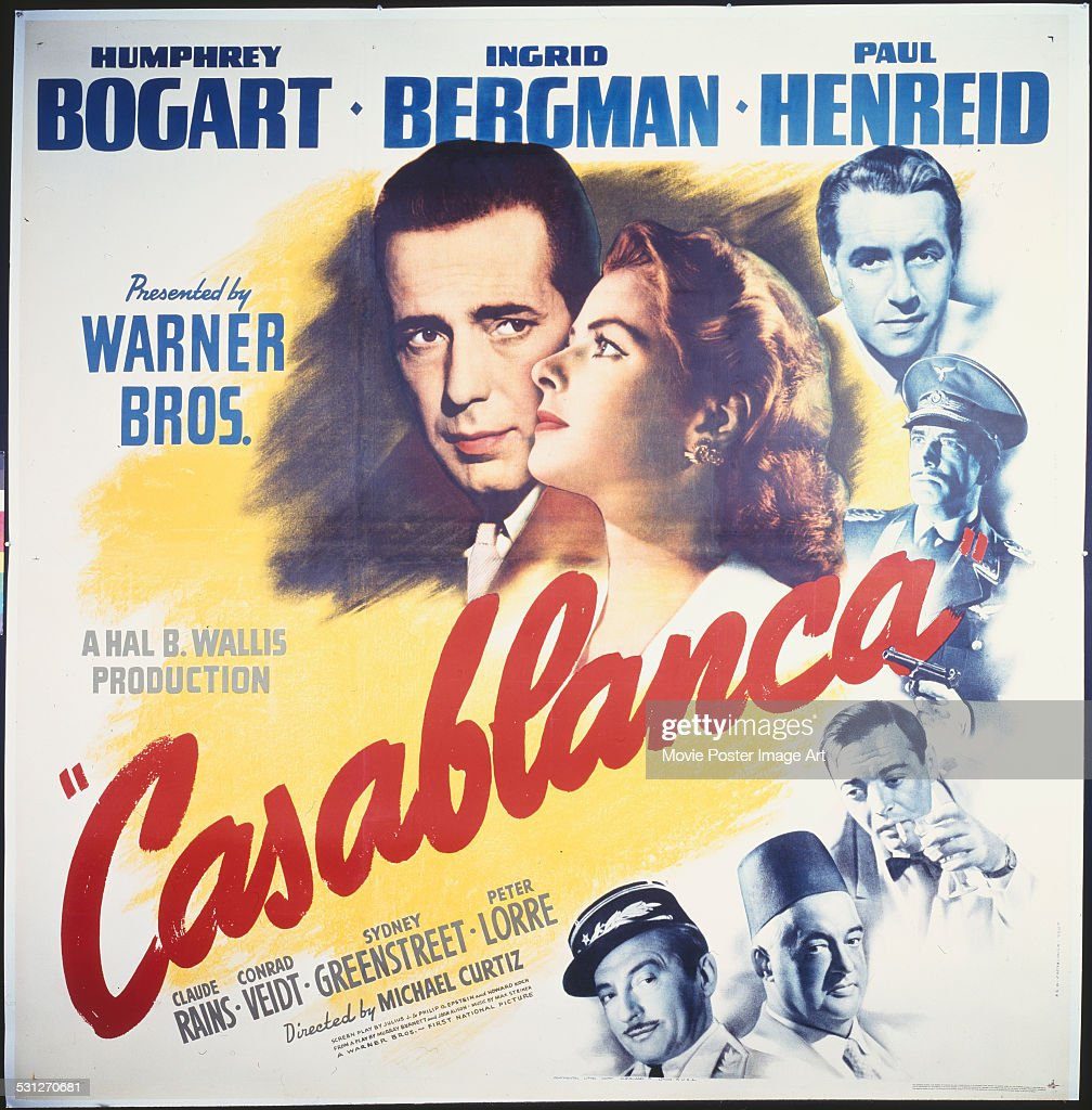 A poster for Michael Curtiz's 1942 drama 'Casablanca' starring <a gi-track='captionPersonalityLinkClicked' href=/galleries/search?phrase=Humphrey+Bogart&family=editorial&specificpeople=70004 ng-click='$event.stopPropagation()'>Humphrey Bogart</a>, <a gi-track='captionPersonalityLinkClicked' href=/galleries/search?phrase=Ingrid+Bergman&family=editorial&specificpeople=70003 ng-click='$event.stopPropagation()'>Ingrid Bergman</a>, <a gi-track='captionPersonalityLinkClicked' href=/galleries/search?phrase=Paul+Henreid&family=editorial&specificpeople=92297 ng-click='$event.stopPropagation()'>Paul Henreid</a>, <a gi-track='captionPersonalityLinkClicked' href=/galleries/search?phrase=Claude+Rains&family=editorial&specificpeople=228466 ng-click='$event.stopPropagation()'>Claude Rains</a>, <a gi-track='captionPersonalityLinkClicked' href=/galleries/search?phrase=Conrad+Veidt&family=editorial&specificpeople=240170 ng-click='$event.stopPropagation()'>Conrad Veidt</a>, Sydney Greenstreet, and <a gi-track='captionPersonalityLinkClicked' href=/galleries/search?phrase=Peter+Lorre&family=editorial&specificpeople=92328 ng-click='$event.stopPropagation()'>Peter Lorre</a>.