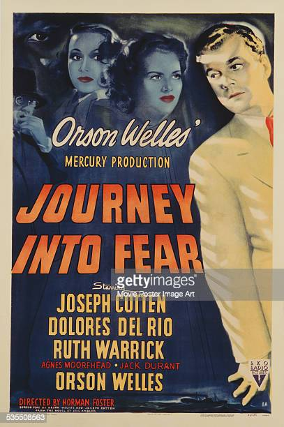 A poster for Norman Foster and Orson Welles' 1943 drama 'Journey Into Fear' starring Joseph Cotten Dolores del Rio and Ruth Warrick
