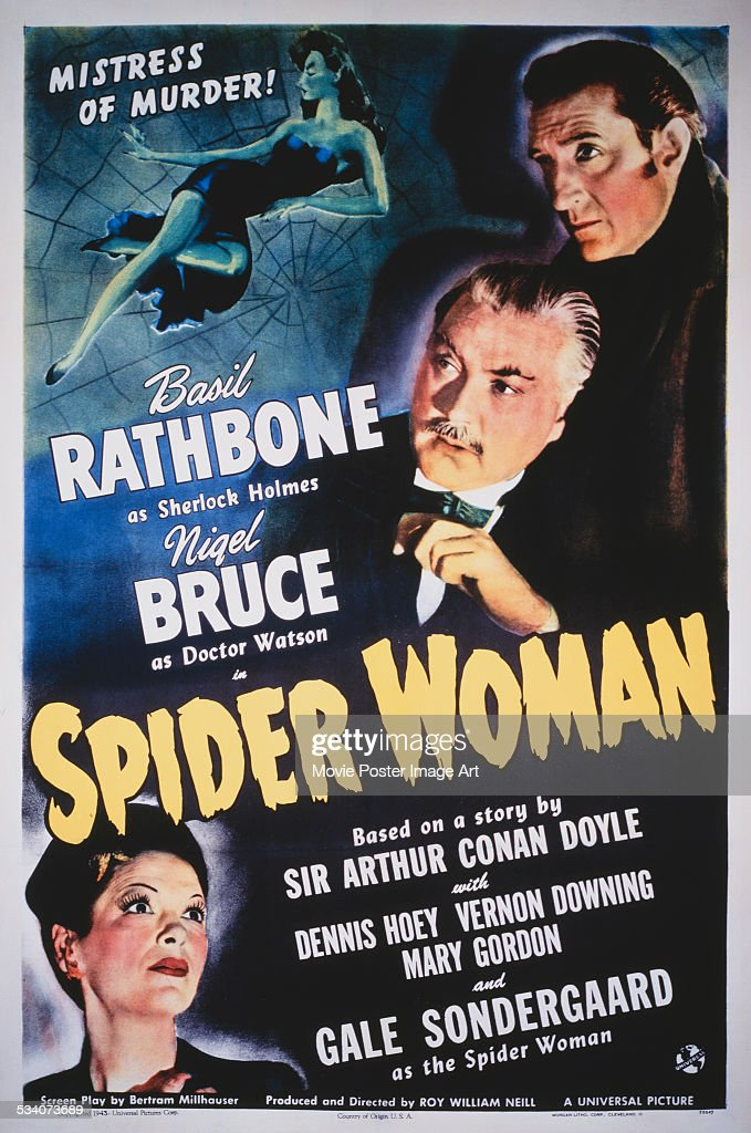 A poster for Roy William Neill's 1944 Sherlock Holmes mystery, 'The Spider Woman', starring (top to bottom) <a gi-track='captionPersonalityLinkClicked' href=/galleries/search?phrase=Basil+Rathbone&family=editorial&specificpeople=93122 ng-click='$event.stopPropagation()'>Basil Rathbone</a>, <a gi-track='captionPersonalityLinkClicked' href=/galleries/search?phrase=Nigel+Bruce&family=editorial&specificpeople=1073756 ng-click='$event.stopPropagation()'>Nigel Bruce</a> and Gale Sondergaard.