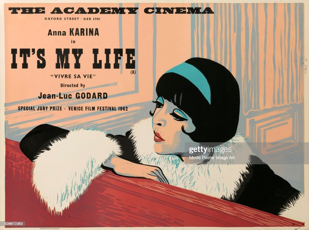 A poster for the French movie 'Vivre Sa Vie', (aka 'It's My Life'), starring <a gi-track='captionPersonalityLinkClicked' href=/galleries/search?phrase=Anna+Karina&family=editorial&specificpeople=746277 ng-click='$event.stopPropagation()'>Anna Karina</a>, showing at the Academy Cinema in Oxford Street, London, 1962. The film was directed by Jean-Luc Godard, and won the Special Jury Prize at the Venice Film Festival that year.
