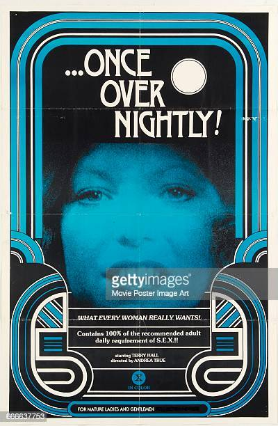Image contains suggestive contentA poster for the pornographic film 'Once Over Nightly' directed by Andrea True and starring Terri Hall and Nancy...