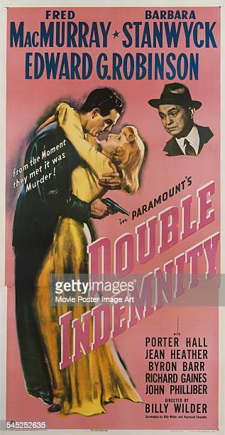 A poster for the US release of Billy Wilder's 1944 film noir 'Double Indemnity' starring Fred MacMurray Barbara Stanwyck and Edward G Robinson