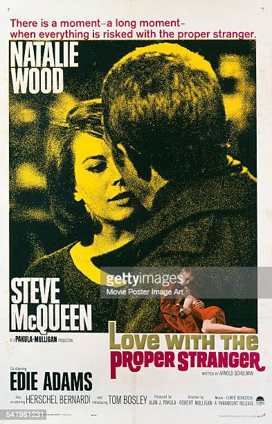 A poster for the US release of Robert Mulligan's 1964 romantic comedy drama 'Love With The Proper Stranger' starring Natalie Wood and Steve McQueen