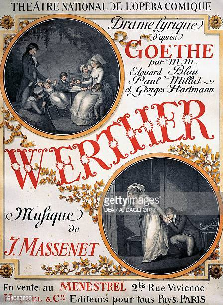 Poster for Werther lyric drama of the opera by Johann Wolfgang von Goethe libretto by Edouard Blau Paul Milliet and Georges Hartmann music by Jules...