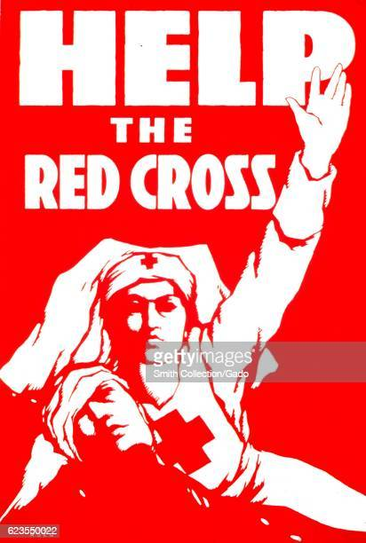 Poster issued by the American National Red Cross depicting a Red Cross nurse raising her arm while caring for a soldier 1917 Courtesy National...