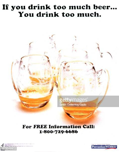 Poster issued by the Center for Substance Abuse Prevention showing nearempty beer mugs advocating for those who drink too much to seek help 1994...