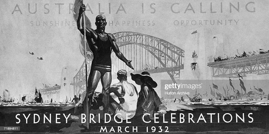 A poster made for the Bridge Celebrations Committee in Sydney, Australia, to advertise the opening carnival for the newly contructed Sydney Harbour Bridge, March 1932. The original colour scheme was red, blue and yellow and the text reads: 'Australia Is Calling - Sunshine - Happiness - Opportunity - Sydney Bridge Celebrations - March 1932'.