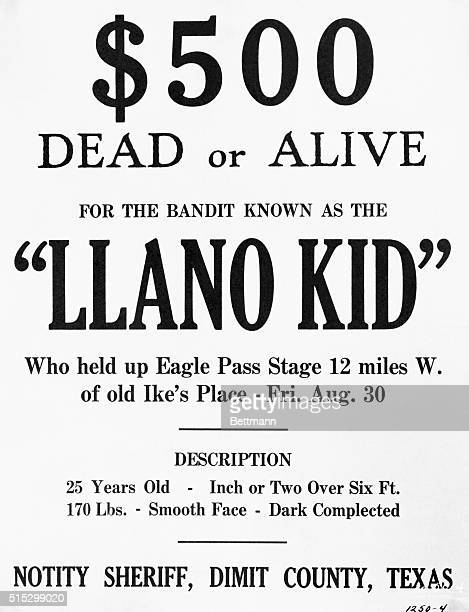 Poster offering a reward for a robber bandit known as the 'Llano Kid' who held up the Eagle Pass Stagecoach Reads '$500 DEAD OR ALIVE' Undated...