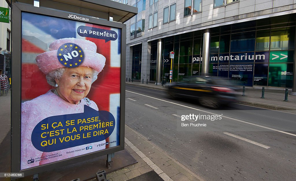 A poster on a bus stop in the European Quarter shows a picture of Queen Elizabeth II on February 24 2016 in Brussels Belgium Brussels is often...